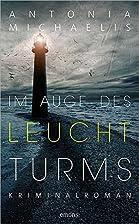 Im Auge des Leuchturms by Antonia Michaelis