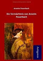 Ein Verm Chtnis Von Anselm Feuerbach (German…