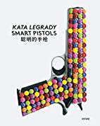 Kata Legrady: Smart Pistols (English and…