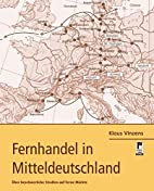 Fernhandel in Mitteldeutschland. Über…