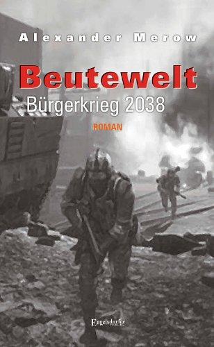 beutewelt-v-burgerkrieg-2038-roman