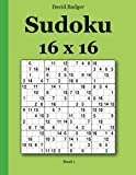 Badger, David: Sudoku 16 x 16 Band 1 (German Edition)