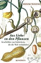 Aus Liebe zu den Pflanzen: Geschichten von…