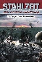 Stahlzeit, Band 3: D-Day: Die Invasion by…
