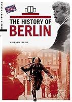 The History of Berlin by Wieland Giebel