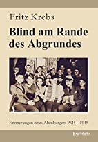 Blind am Rande des Abgrundes: Erinnerungen…