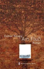 Am Fluß by Esther Kinsky