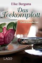 Das Teekomplott: Ostfrieslandkrimi by Elke…