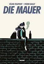 Die Mauer by Céline Fraipont