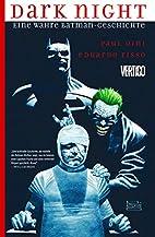 Dark Night: Eine wahre Batman-Geschichte by…