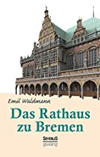 Das Rathaus zu Bremen