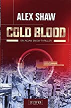 Cold Blood (Aidan Snow #1) by Alex Shaw