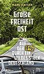 Große Freiheit Ost: Auf der B96 durch ein wildes Stück Deutschland -