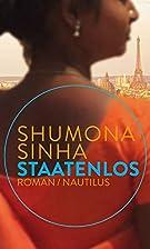Staatenlos: Roman by Shumona Sinha