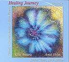 Healing Journey - Heilreise: Lieder, Tänze,…