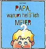 Martin, Klaus.: Papa, warum heiß' ich Meier?