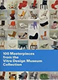 Vegesack, Alexander: 100 Masterpieces from the Vitra Design Museum Collection