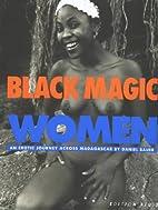 Black Magic Women: An Erotic Journey Across…