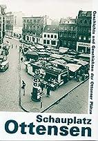 Schauplatz Ottensen: Geschichte und…
