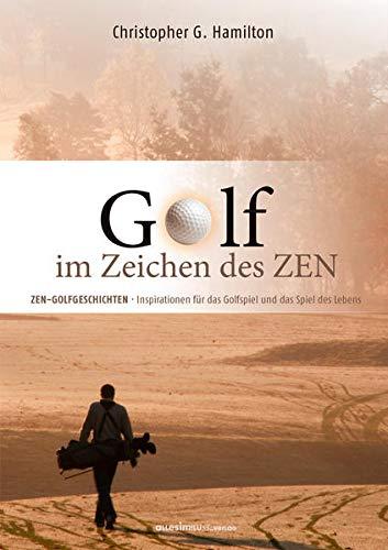 golf-im-zeichen-des-zen-zen-geschichten-inspirationen-fur-das-golfspiel-und-das-spiel-des-lebens