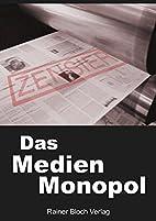 Das Medienmonopol: Gedankenkontrolle und…