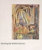 Paintings by Varda Caivano by Varda Caivano