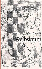 Weibskram by Sylwia Chutnik