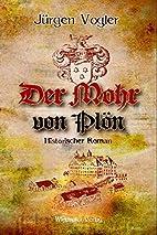Der Mohr von Plön by Jürgen Vogler