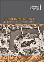 Gomorrha 1943. Die Zerstörung Hamburgs im…