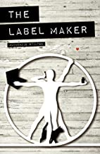 The Label Maker by MacKenzie Stilton