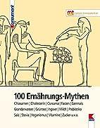 100 Ernährungs-Mythen by Verein für…