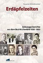 Erdäpfelzeiten: Zeitzeugenberichte 1918…