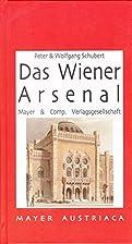 Das Wiener Arsenal by Peter Schubert