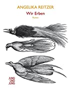 Wir Erben by Angelika Reitzer