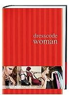 Dresscode Woman by Irmie Schüch-Schamburek