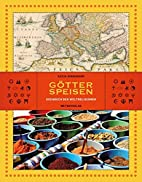 Götterspeisen: Kochbuch der…