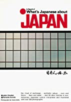 What's Japanese About Japan? by John Condon