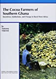 Nihon Boeki Shinkokai: The Cocoa Farmers of Southern Ghana: Incentives, Institutions, and Change in Rural West Africa