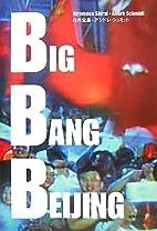 Big Bang Beijing by Andre Schmidt