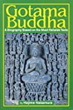 Nakamura, Hajime: Gotama Buddha: A Biography Based on the Most Reliable Texts