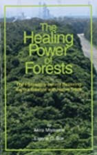 The Healing Power of Forests: The Philosophy…