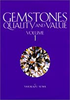 Gemstones: Quality and Value, Volume 1 by…