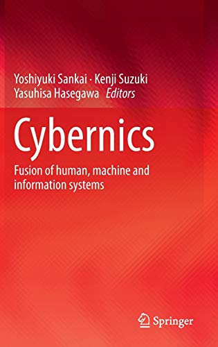 cybernics-fusion-of-human-machine-and-information-systems