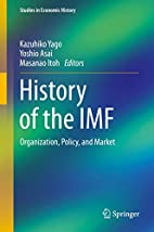 History of the IMF: Organization, Policy,…