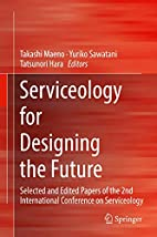 Serviceology for Designing the Future :…