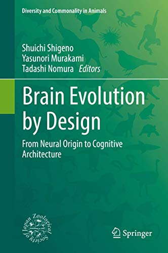 brain-evolution-by-design-from-neural-origin-to-cognitive-architecture-diversity-and-commonality-in-animals