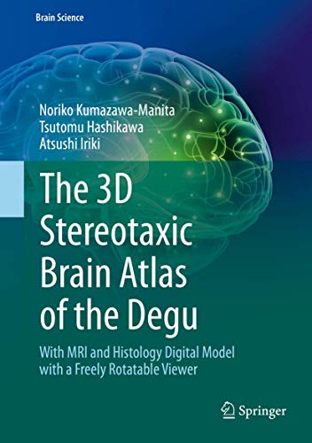 the-3d-stereotaxic-brain-atlas-of-the-degu-with-mri-and-histology-digital-model-with-a-freely-rotatable-viewer-brain-science