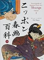 Encyclopedia of Japanese Erotic Art : Shunga…