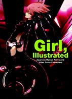 Girl, Illustrated: Japanese Manga, Anime and…