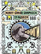 Avant-Garde Graphics in Russia Posters, Book…